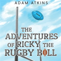 Adventures of Ricky the Rugby Ball (Atkins Adam)(Paperback / softback)