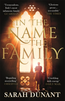 In The Name of the Family - A Times Best Historical Fiction of the Year Book (Dunant Sarah)(Paperback)