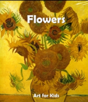 Art for Kids: Flowers(Board book)