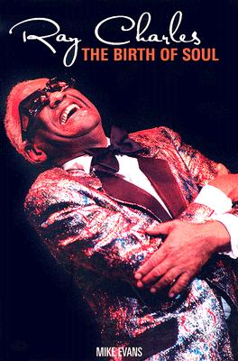 Ray Charles: The Birth of Soul (Evans Mike)(Paperback)