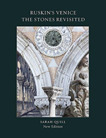 Ruskin's Venice: The Stones Revisited New Edition (Quill Sarah)(Paperback)