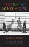 Don't Bring Me No Rocking Chair - Poems on Ageing (Halliday John)(Paperback)