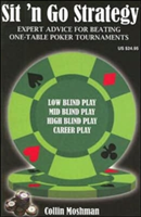 Sit 'n Go Strategy: Expert Advice for Beating One-Table Poker Tournaments (Moshman Collin)(Paperback