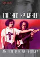 Touched by Grace - My Time with Jeff Buckley (Lucas Gary)(Paperback / softback)