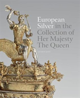 European Silver in the Collection of Her Majesty The Queen (Jones Kathryn)(Pevná vazba)
