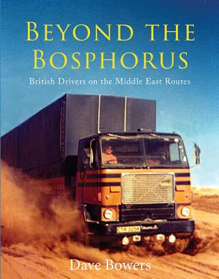 Beyond the Bosphorus - British Drivers on the Middle-East Routes (Bowers Dave)(Pevná vazba)