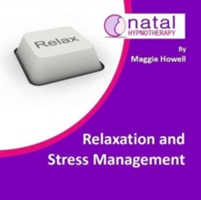 Relaxation and Stress Management - Help to Relax, Reduce Anxiety and Stress (Howell Maggie)(CD-Audio)