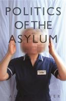 Politics of the Asylum (Steiner Adam)(Paperback)