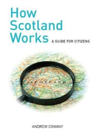 How Scotland Works - A Guide for Citizens (Conway Andrew)(Paperback / softback)