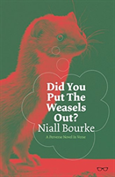 Did You Put The Weasels Out (Bourke Niall)(Paperback)