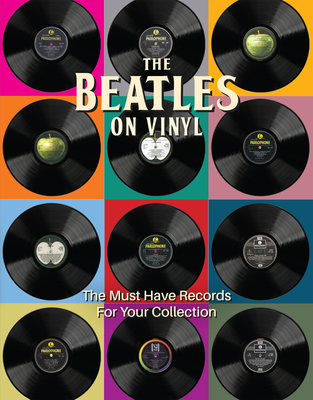 Beatles on Vinyl - The Must Have Records for Your Collection (Chrisp Pete)(Pevná vazba)