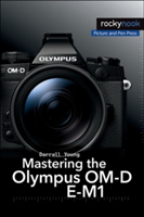 Mastering the Olympus OM-D E-M1 (Young Darrell)(Paperback)