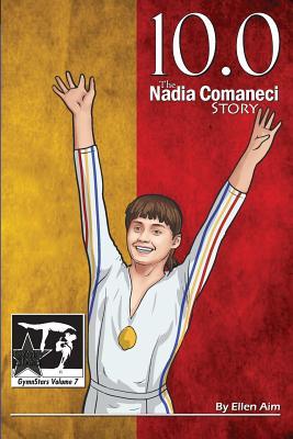 10.0: The Nadia Comaneci Story (Aim Ellen)(Paperback)
