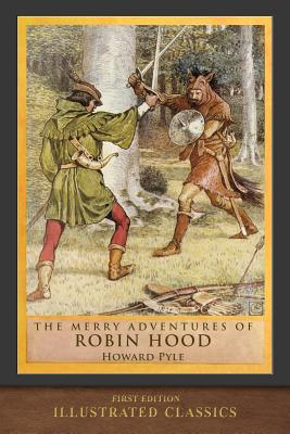 The Merry Adventures of Robin Hood: Illustrated Classic (Pyle Howard)(Paperback)