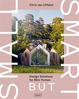 Small but Smart - Design Solutions for Mini Homes (van Uffelen Chris)(Pevná vazba)