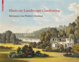Hints on Landscape Gardening - English Edition with the Hand-Colored Illustrations of the Atlas of 1834 (Puckler-Muskau Hermann von)(Pevná vazba)