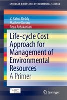 Life-Cycle Cost Approach for Management of Environmental Resources - A Primer (Reddy V. Ratna)(Paperback)