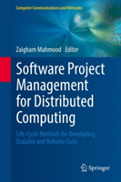 Software Project Management for Distributed Computing - Life-Cycle Methods for Developing Scalable and Reliable Tools(Pevná vazba)
