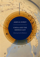 China and the Middle East - Venturing into the Maelstrom (Dorsey James)(Pevná vazba)