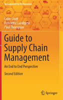 Guide to Supply Chain Management: An End to End Perspective (Scott Colin)(Pevná vazba)