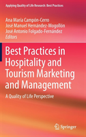 Best Practices in Hospitality and Tourism Marketing and Management: A Quality of Life Perspective (Campon-Cerro Ana Maria)(Pevná vazba)