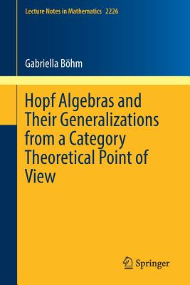 Hopf Algebras and Their Generalizations from a Category Theoretical Point of View (Boehm Gabriella)(Paperback / softback)