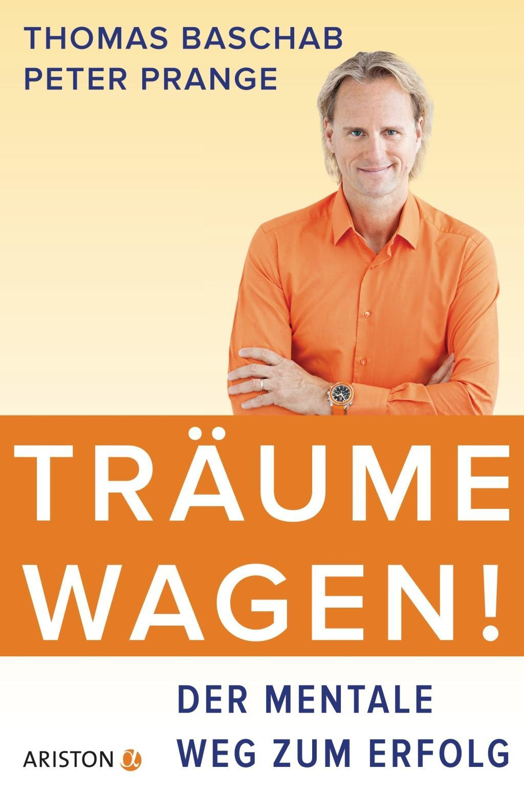 Ariston Verlag Trume wagen! (Prange Peter)(Cartonat)