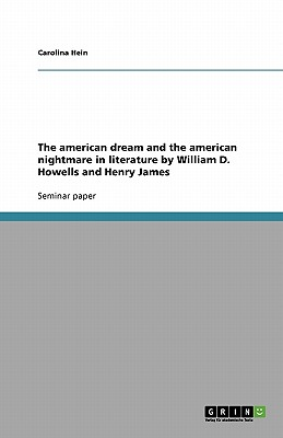 american dream and the american nightmare in literature by William D. Howells and Henry James (Hein