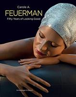 Carole A. Feuerman - Fifty Years of Looking Good(Pevná vazba)