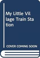 MY LITTLE VILLAGE TRAIN STATION (BUCKENS L)