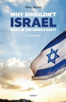 Why Shouldn't Israel Exist in the Middle East? (Jansen Hans)(Paperback)