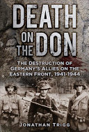 Death on the Don - The Destruction of Germany's Allies on the Eastern Front, 1941-44 (Trigg Jonathan)(Paperback)
