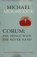 Corum: The Prince with the Silver Hand (Moorcock Michael)(Paperback)