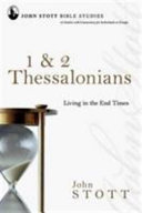 1 and 2 Thessalonians - Living in the End Times (Stott John R. W.)(Paperback)