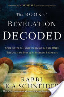 Book of Revelation Decoded - Your Guide to Understanding the End Times Through the Eyes of the Hebrew Prophets (Schneider Rabbi K A)(Paperback)
