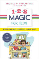 1-2-3 Magic for Kids - Helping Your Kids Understand the New Rules (Phelan Thomas W. Ph.D.)(Paperback)