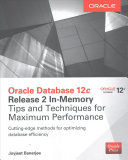Oracle Database 12C Release 2 in-Memory: Tips and Techniques for Maximum Performance (Banerjee Joyjeet)(Paperback)