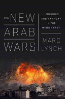 New Arab Wars - Uprisings and Anarchy in the Middle East (Lynch Marc)(Paperback)