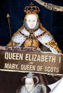 Split History of Queen Elizabeth I and Mary, Queen of Scots - A Perspectives Flip Book (Hunter Nick)(Paperback)