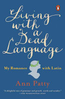 Living With A Dead Language - My Romance with Latin (Patty Ann)(Paperback)
