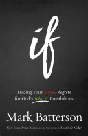If - Trading Your If Only Regrets for God's What If Possibilities (Batterson Mark)(Paperback / softback)