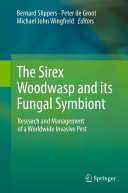 Sirex Woodwasp and Its Fungal Symbiont: - Research and Management of a Worldwide Invasive Pest (Slippers Bernard)(Pevná vazba)