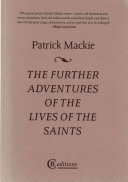 Further Adventures of the Lives of the Saints (Mackie Patrick)(Paperback)