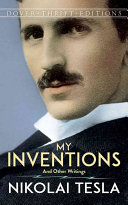 My Inventions - And Other Writings (Tesla Nikola)(Paperback)
