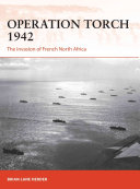 Operation Torch 1942 - The invasion of French North Africa (Herder Brian Lane)(Paperback)