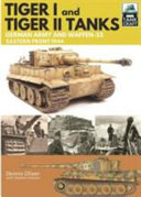 Tiger I and Tiger II: Tanks of the German Army and Waffen-SS - Eastern Front 1944 (Oliver Dennis)(Paperback)