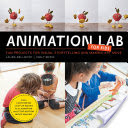 Animation Lab for Kids - Fun Projects for Visual Storytelling and Making Art Move - From Cartooning and Flip Books to Claymation and Stop Motion Movie Making (Bellmont Laura)(Paperback)