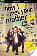 How I Met Your Mother and Philosophy(Paperback)