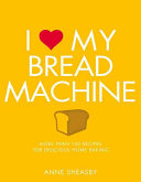 I Love My Bread Machine (Sheasby Anne)(Paperback)