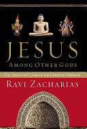 Jesus among Other Gods - The Absolute Claims of the Christian Message (Zacharias Ravi)(Paperback)